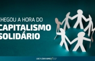 Chegou a hora do capitalismo solidário